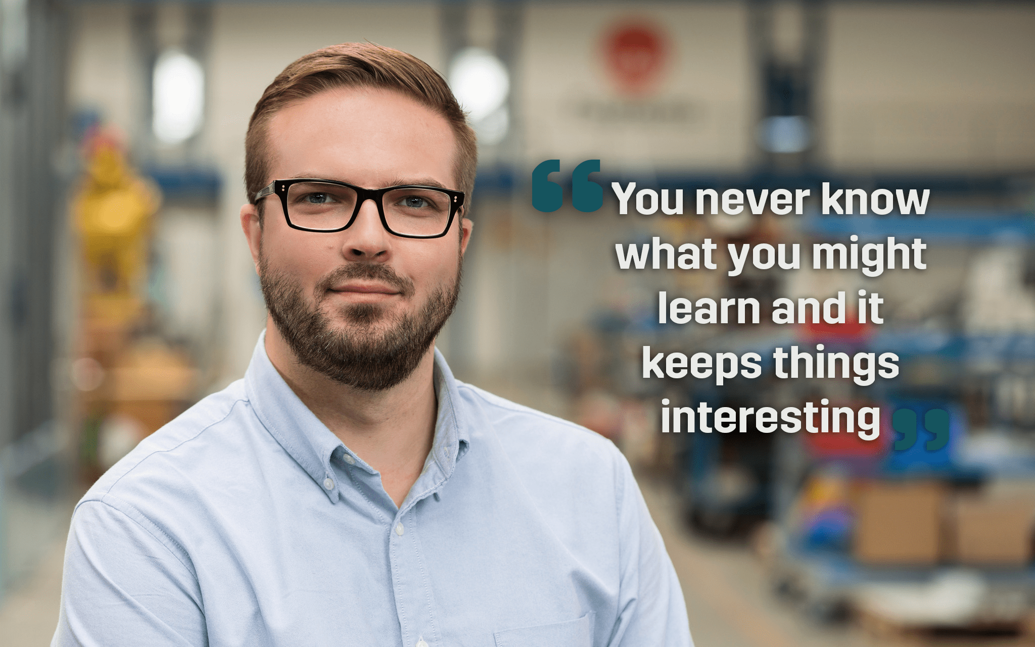 You never know what you might learn during your career at Fastems. That's what keeps manufacturing interesting.